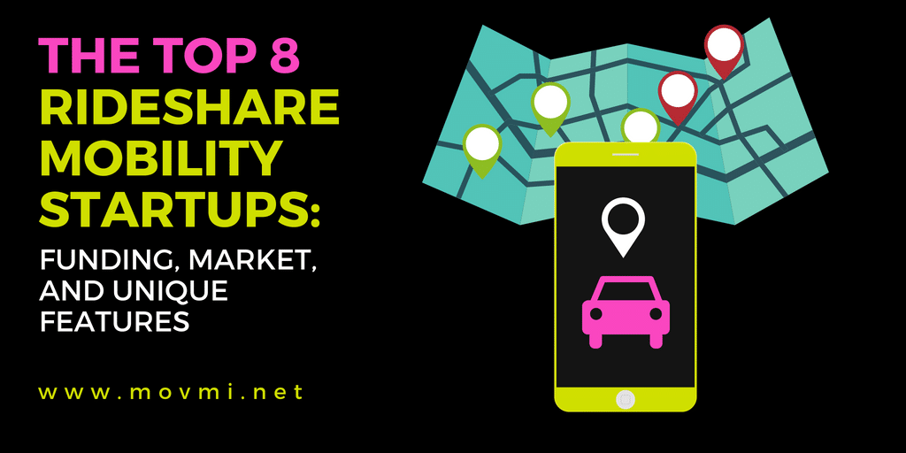 The Top 8 Rideshare Mobility Startups: Funding, Market, and