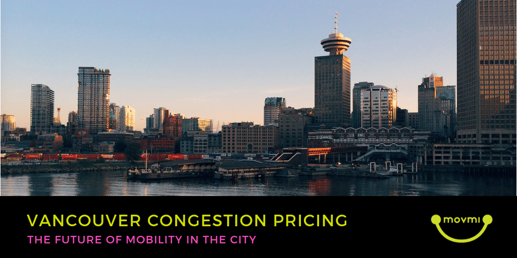 VANCOUVER CONGESTION PRICING: THE FUTURE OF MOBILITY IN THE CITY