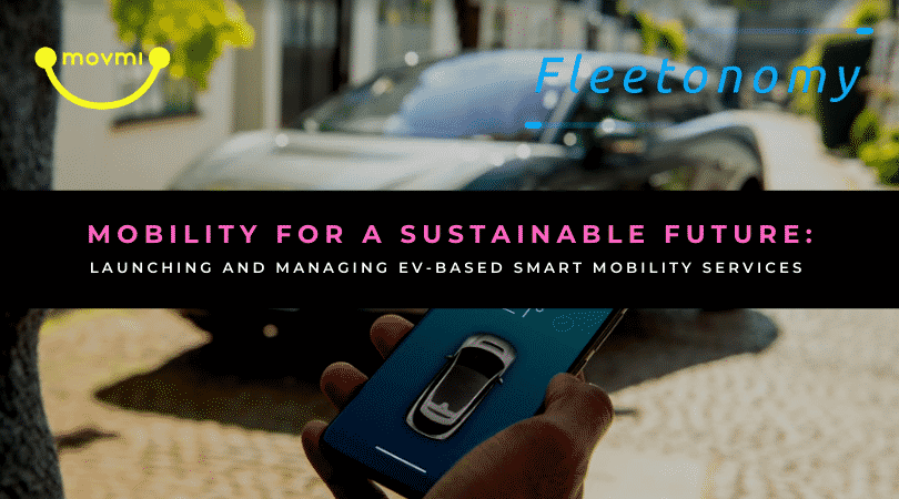 MOBILITY FOR A SUSTAINABLE FUTURE: LAUNCHING AND MANAGING EV-BASED SMART MOBILITY SERVICES