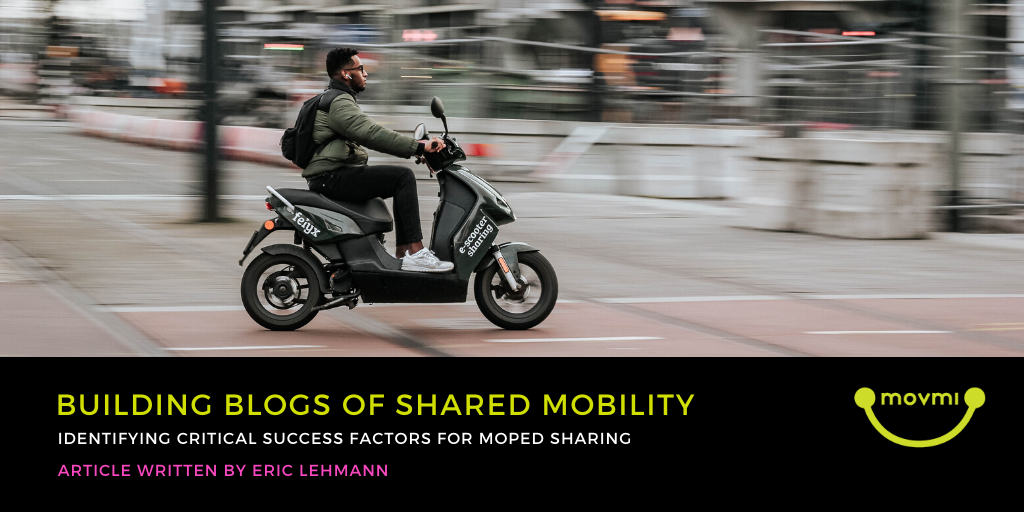 Building Blogs of Shared Mobility: Identifying Critical Success Factors for Moped Sharing