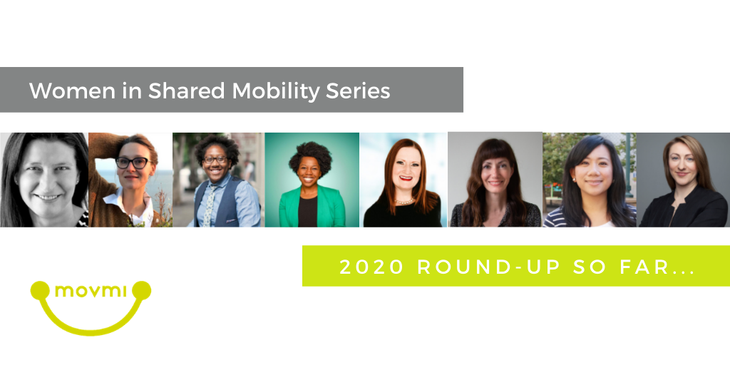 WOMEN IN SHARED MOBILITY ROUNDUP: TOP INSIGHTS SO FAR FROM OUR 2020 INTERVIEWS